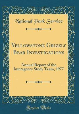 Yellowstone Grizzly Bear Investigations by National Park Service