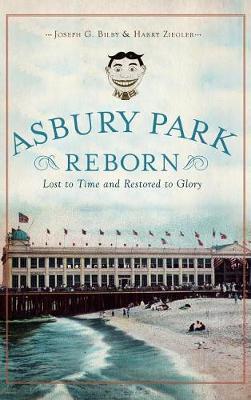 Asbury Park Reborn by Joseph G Bilby