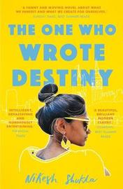 The One Who Wrote Destiny by Nikesh Shukla image