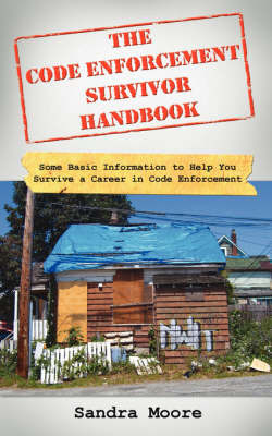 The Code Enforcement Survivor Handbook by Sandra Moore image
