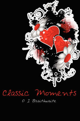 Classic Moments by O I Braithwaite image