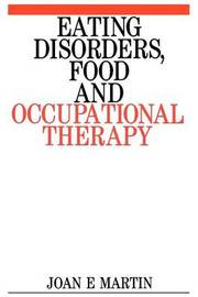 Eating Disorders, Food and Occupational Therapy by Joan Martin