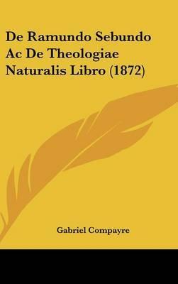 de Ramundo Sebundo AC de Theologiae Naturalis Libro (1872) by Gabriel Compayre image