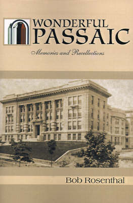 Wonderful Passaic by Bob Rosenthal