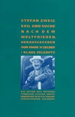 Stefan Zweig: Exil und Suche Nach Dem Weltfrieden by Klaus Zelewitz