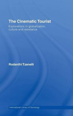 The Cinematic Tourist by Rodanthi Tzanelli