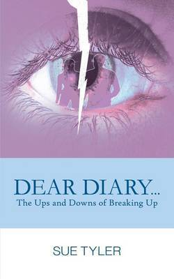 Dear Diary... the Ups and Downs of Breaking Up by Sue Tyler image
