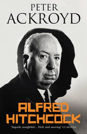 Alfred Hitchcock by Peter Ackroyd