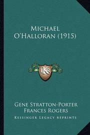 Michael O'Halloran (1915) Michael O'Halloran (1915) by Gene Stratton Porter