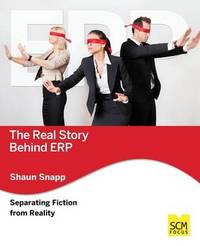 The Real Story Behind Erp: Separating Fiction from Reality by Shaun Snapp