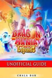Dragon Mania Legends Unofficial Guide by Chala Dar image
