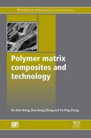 Polymer Matrix Composites and Technology by Ru-Min Wang