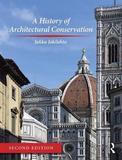 A History of Architectural Conservation by Jukka Jokilehto