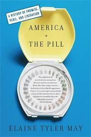 America and the Pill by Elaine May