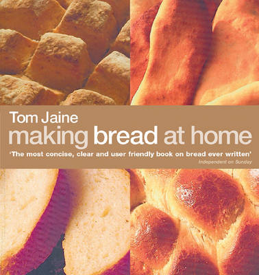 Making Bread at Home by Tom Jaine