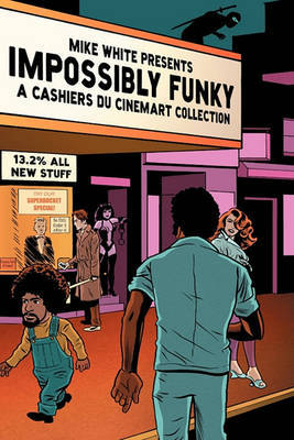 Impossibly Funky by Mike White