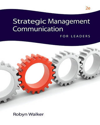 Strategic Management Communication for Leaders by Robyn Walker