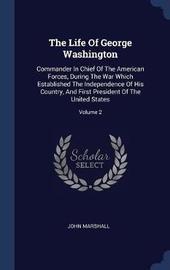 The Life of George Washington by John Marshall image