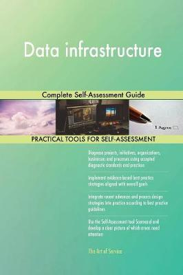 Data Infrastructure Complete Self-Assessment Guide by Gerardus Blokdyk image