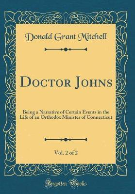 Doctor Johns, Vol. 2 of 2 by Donald Grant Mitchell