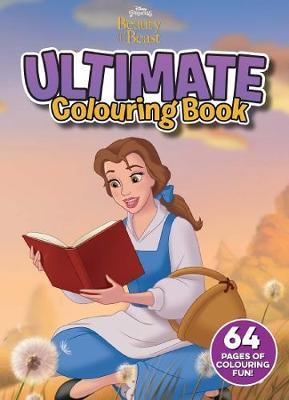 Beauty and the Beast: Ultimate Colouring Book (Disney Princess)