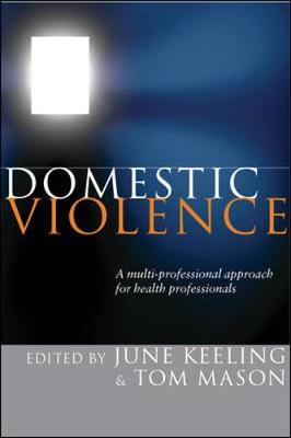 Domestic Violence: A Multi-professional Approach for Health Professionals by June Keeling image