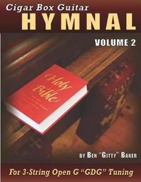 """Cigar Box Guitar Hymnal Volume 2 by Ben """"Gitty"""" Baker"""