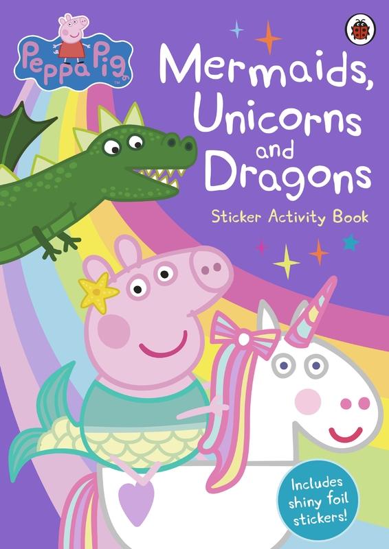 Peppa Pig: Mermaids, Unicorns and Dragons Sticker Activity Book by Peppa Pig