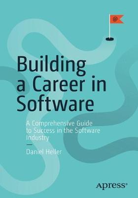 Building a Career in Software by Daniel Heller