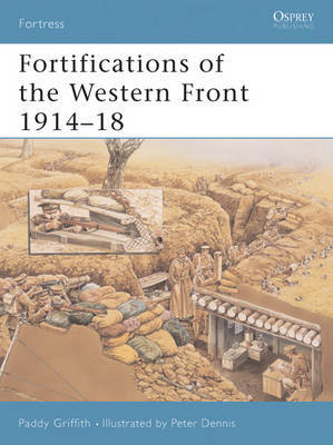 Fortifications of the Western Front 1914-18 by Paddy Griffith image