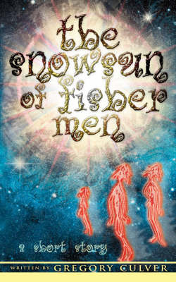 The Snowsun of Fisher Men: A Short Story by Gregory Culver image