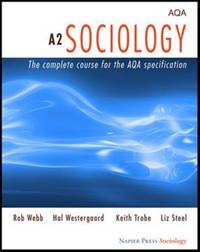 A2 Sociology: The Complete Course for the AQA Specification by Rob Webb image