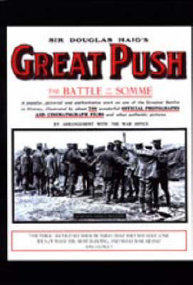 Sir Douglas Haig's Great Push. The Battle of the Somme by Naval & Military Press
