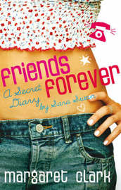 Friends Forever - A Secret Diary By Sara Swan by M.D. Clark image