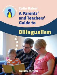 A Parents' and Teachers' Guide to Bilingualism by Colin Baker