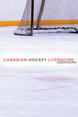 Canadian Hockey Literature by Jason Blake