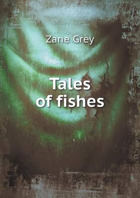 Tales of Fishes by Grey Zane