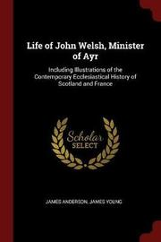 Life of John Welsh, Minister of Ayr by James Anderson image