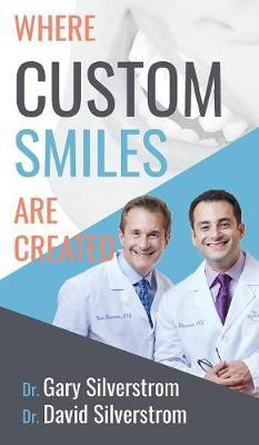 Where Custom Smiles Are Created by Gary Silverstrom