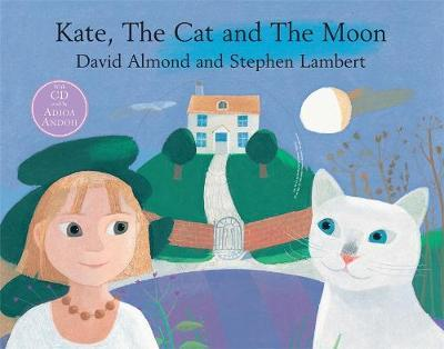 Kate, The Cat and The Moon by David Almond image
