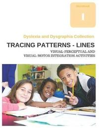 Dyslexia and Dysgraphia Collection - Tracing Patterns - Lines - Visual-Perceptual and Visual-Motor Integration Activities by Diego Uribe