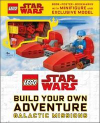 LEGO Star Wars Build Your Own Adventure Galactic Missions by DK