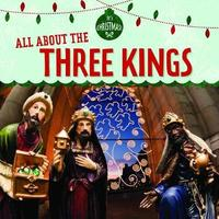All about the Three Kings by Kristen Rajczak Nelson image