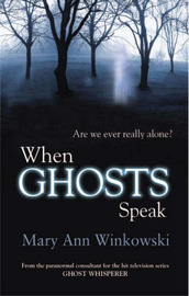 When Ghosts Speak by Mary Ann Winkowski image