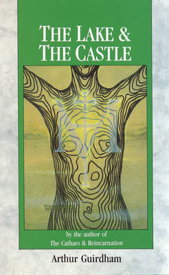 The Lake & The Castle by Arthur Guirdham