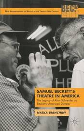 Samuel Beckett's Theatre in America by N. Bianchini