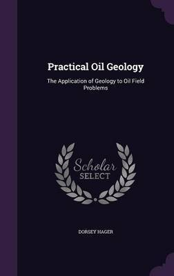 Practical Oil Geology by Dorsey Hager image