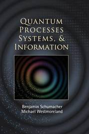 Quantum Processes Systems, and Information by Benjamin Schumacher image