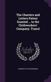 The Charters and Letters Patent Granted ... to the Clothworkers' Company. Transl image