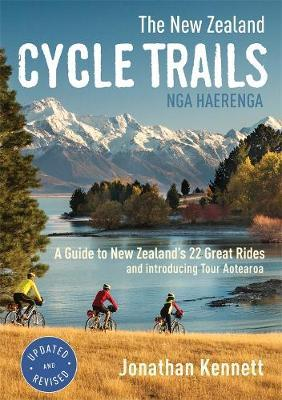 The New Zealand Cycle Trails Nga Haerenga by Jonathan Kennett image